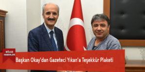 Başkan Okay'dan Gazeteci Yıkan'a Teşekkür Plaketi