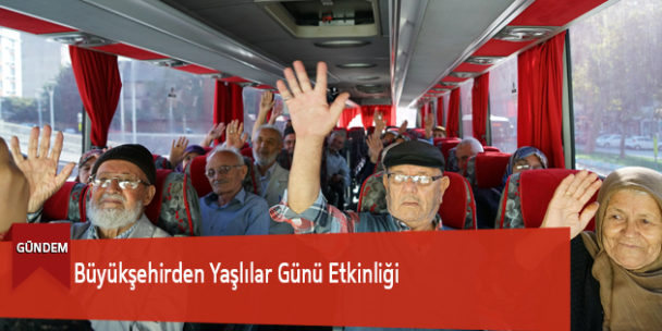 Büyükşehirden Yaşlılar Günü Etkinliği